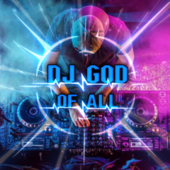 DJ GOD OF ALL